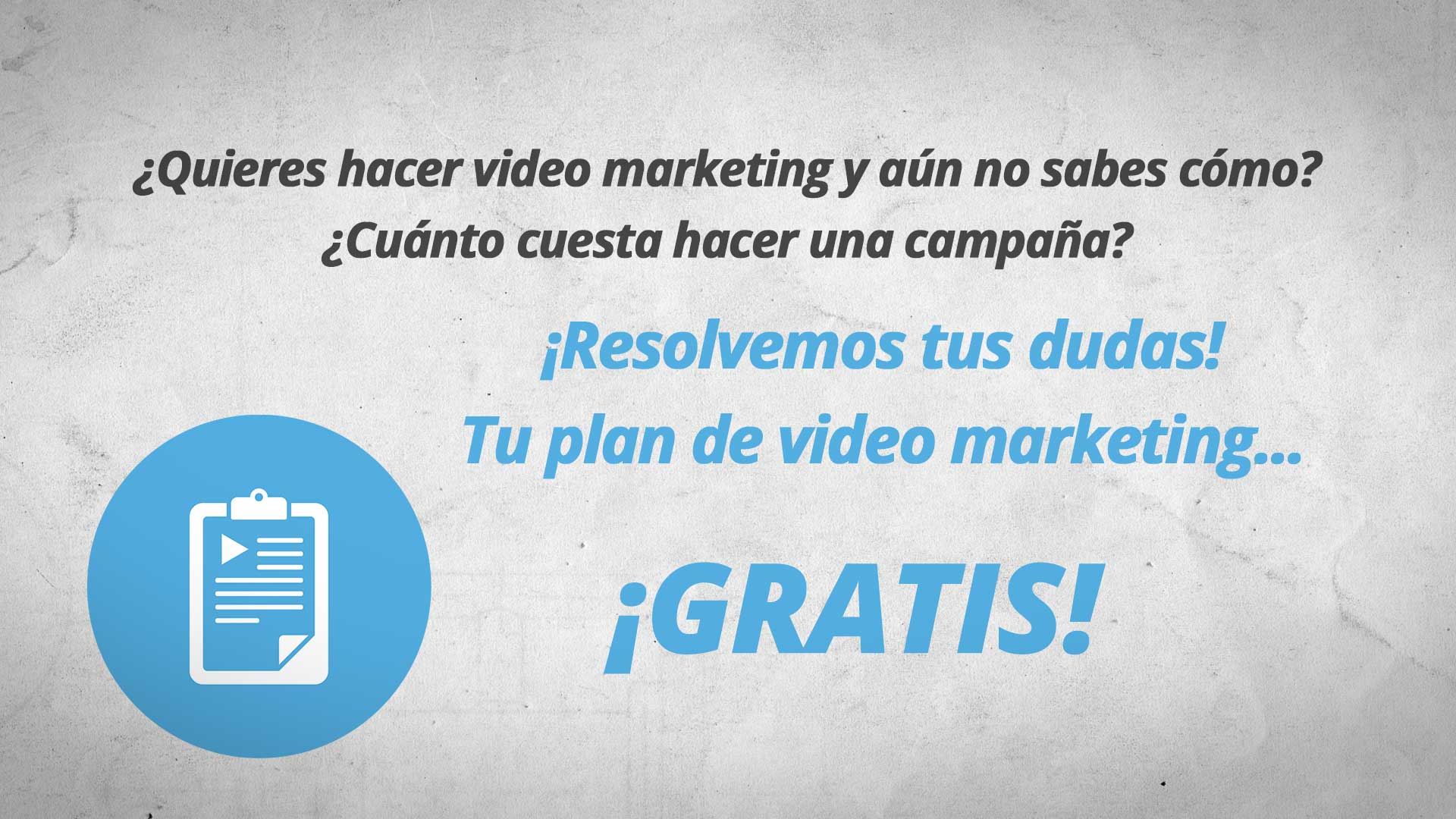 Elaboramos tu plan de video marketing…¡GRATIS!